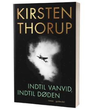 'Indtil vanvid, indtil døden' af Kristen Thorup