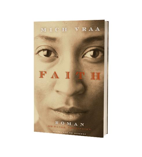 'Faith' af Mich Vraa