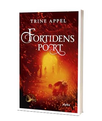 'Fortidens port' af Trine Appel