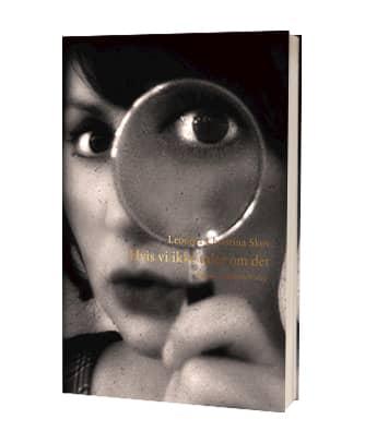 Bogen 'Hvis vi ikke taler om det' af Leonora Christina Skov
