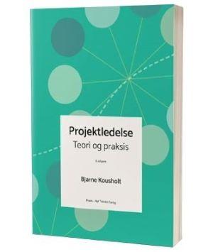 'Projekledelse - teori og praksis' af Bjarne Kousholt