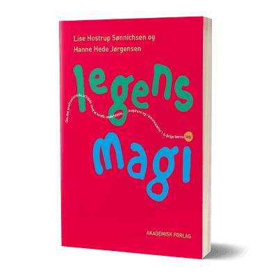 'Legens magi' af Lise H. Soennichsen og Hanne H. Joergensen