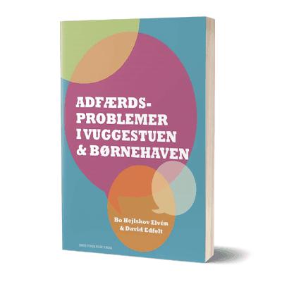 'Adfærdsproblemer i vuggestuen og børnehaven' af Bo Hejlskov Elven og David Edfelt
