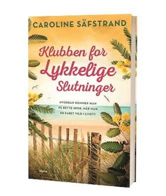 'Klubben for lykkelige slutninger' af Caroline Säfstrand - strandlæsning