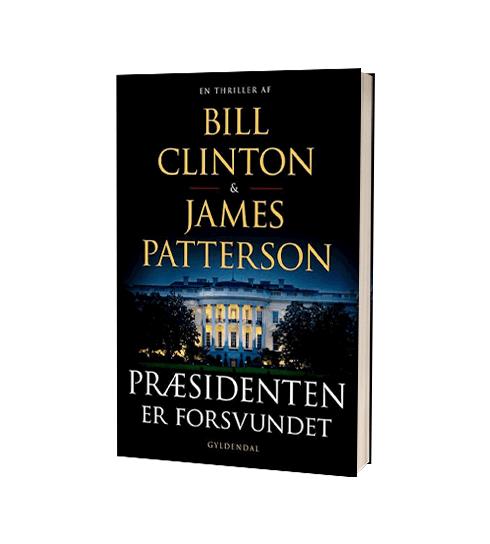 'Præsidenten er forsvundet' af Bill Clinton og James Patterson