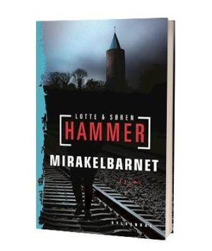 'Mirakelbarnet' af Lotte og Søren Hammer
