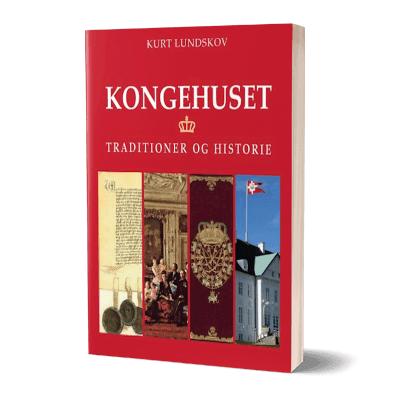 'Kongehuset - Traditioner og historie' af Kurt Lundskov