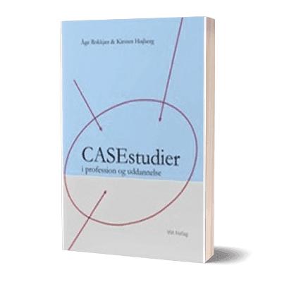 'Casestudier i profession og uddannelse' af Åge Rokkjær og Kirsten Højberg