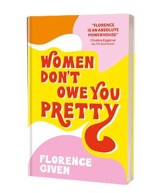 Bogen 'Women don't owe you pretty' af Florence Given