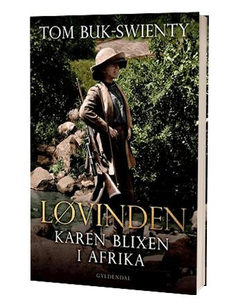 'Løvinden Karen Blixen i Afrika' af Tom Buk-Swienty