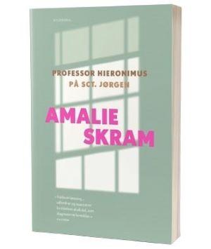 'Professor Hieronimus' og 'På Sct. Jørgen' af Amalie Skram