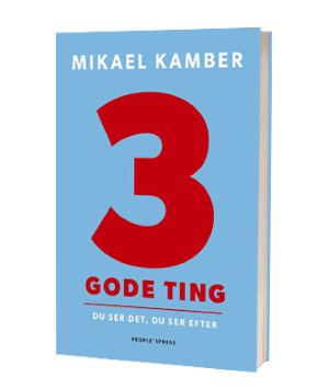 '3 gode ting' af Mikael Kamber