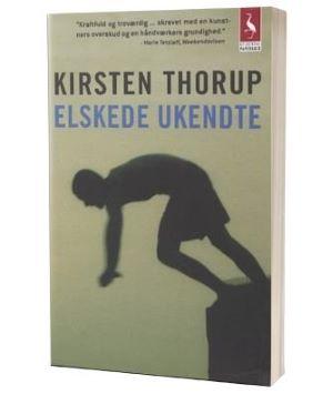 'Elskede ukendte' af Kirsten Thorup