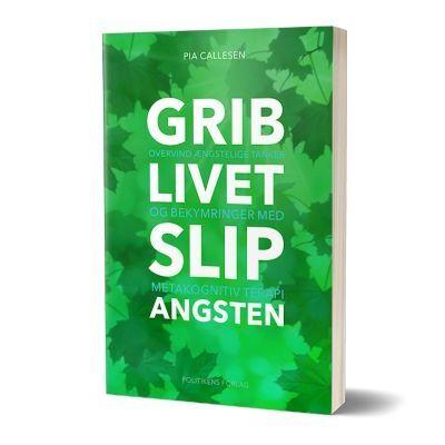 'Grib livet - slip angsten' af Pia Callesen