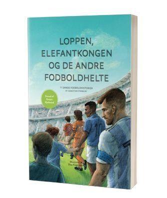 'Loppen, Elefantkongen og de andre fodboldhelte' af Sebastian Stanbury