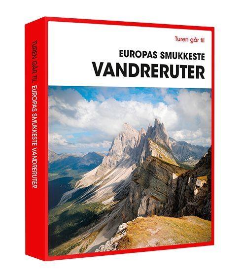 'Turen går til Europas smukkeste vandreruter'
