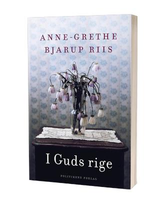 Anne-Grethe Bjarup Riis' bog 'I Guds rige' (2020)