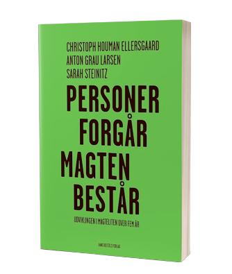 'Personer forgår, magten består - udviklingen i magteliten over fem år' af Sarah Steinitz, Christoph Houman Ellersgaard & Anton Grau Larsen