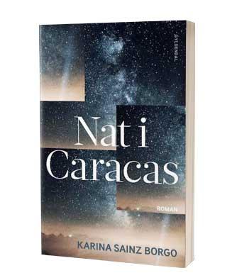 'Nat i Caracas' af Kristina Sainz Borgo - find bogen hos Saxo