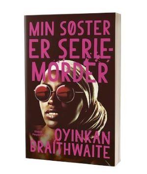 'Min søster er seriemorder' af Oyinkan Braithwaite