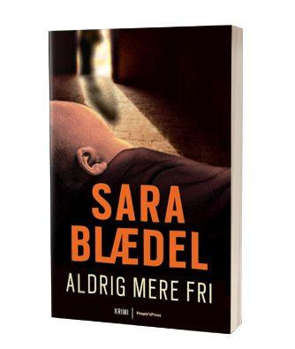 'Aldrig mere fri' af Sara Blædel