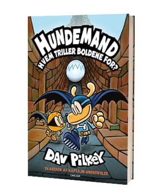 'Hundemand - Hvem triller boldene for?' af Dav Pilkey
