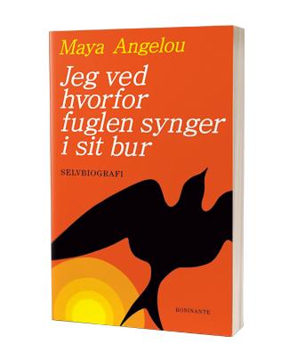 'Jeg ved hvorfor fuglen synger i sit bur' af Maya Angelou