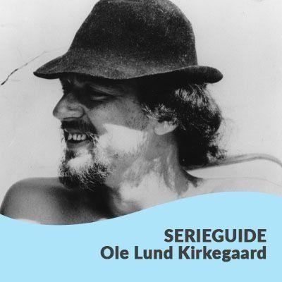 Serieguide Ole Lund Kirkegaard
