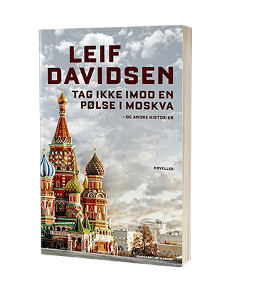 Leif Davidsens 'Tag ikke imod en pølse i Moskva'