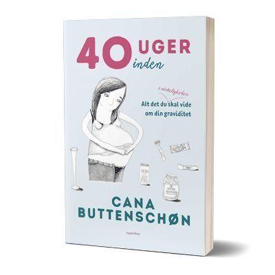 '40 uger inden' af Cana Buttenschøn