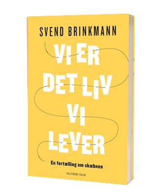 'Vi er det liv vi lever' af Svend Brinkmann