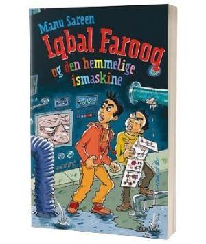 'Iqbal Farooq og den hemmelige ismaskine' af Manu Sareen