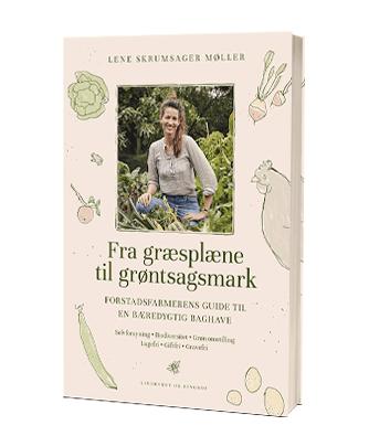 'Fra græsplane til grøntsagsmark' af Lene Skrumsager Møller