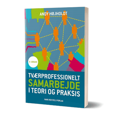 'Tværprofessionelt samarbejde i teori og praksis' af Andy Højholdt