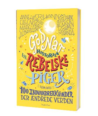 Bogen 'Goidnathistorier for rebelske piger - 100 invandrerkvinder' af Francesca Cavallo & Elena Favilli