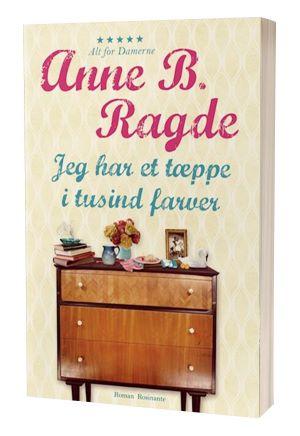 'Jeg har et tæppe i tusind farver' af Anne B Ragde