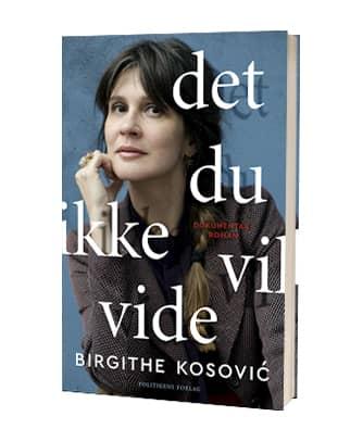 'Det du ikke vil vide' af Birgithe Kosovic
