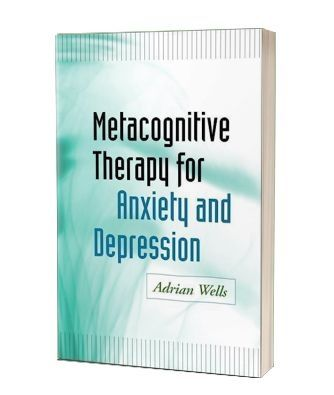 'Metacognitive Therapy for Anxiety and Depression' af Adrian Wells