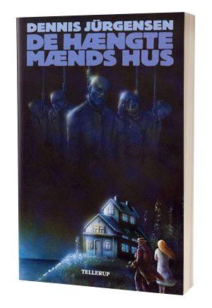 'De hængte mænds hus' af Dennis Jurgensen