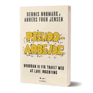 'Pseudoarbejde' af Dennis Nørmark og Anders Fogh Jensen