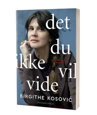 Giv 'Det, du ikke vil vide' af Birgithe Kosovic i julegave