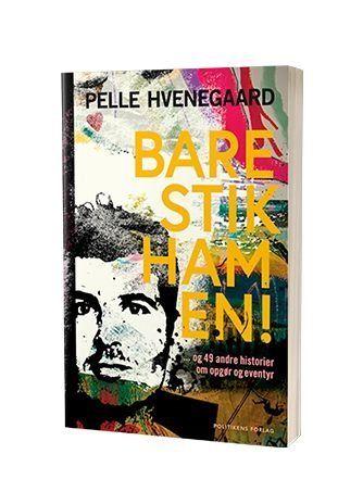 Få bogen 'Bare stik ham en!' af Pelle Hvenegaard hos Saxo