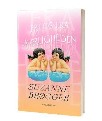 'Fri Os Fra Kærligheden' af Suzanne Brøgger
