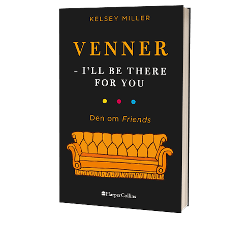 'Venner - I'll Be There For You' af Kelsey Miller