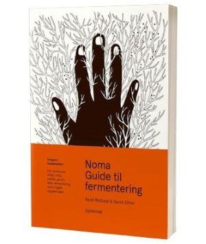 'Noma guide til fermentering' af David Zilber & René Redzepi