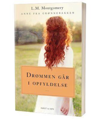 'Drømmen går i opfyldelse - Anne fra Grønnebakken 3' af L M Montgomery