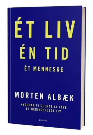 'Ét, én tid, ét menneske' af Morten Albæk