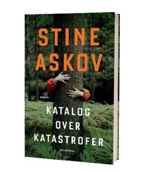 'Katalog over katastrofer' af Stine Askov