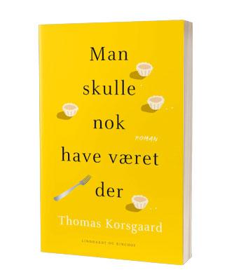 Thomas Korsgaards roman 'Man skulle nok have været der'