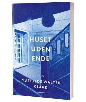 'Huset uden ende' af Mathilde Walter Clark
